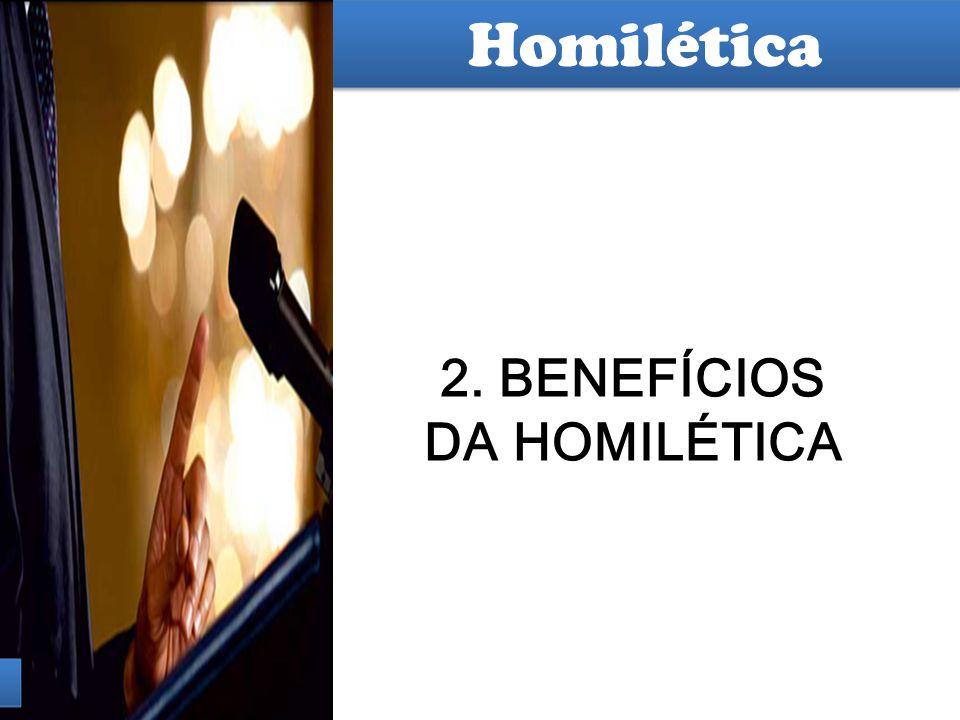 Hermenêutica 2.BENEFÍCIOS DA HOMILÉTICA 2.1.