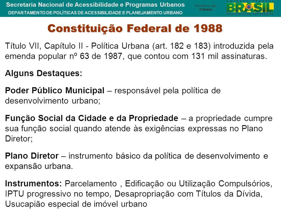 DEPARTAMENTO DE POLÍTICAS DE ACESSIBILIDADE E PLANEJAMENTO URBANO Secretaria Nacional de Acessibilidade e Programas Urbanos Constituição Federal de 19