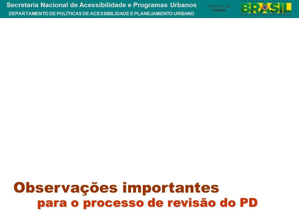DEPARTAMENTO DE POLÍTICAS DE ACESSIBILIDADE E PLANEJAMENTO URBANO Secretaria Nacional de Acessibilidade e Programas Urbanos Observações importantes pa