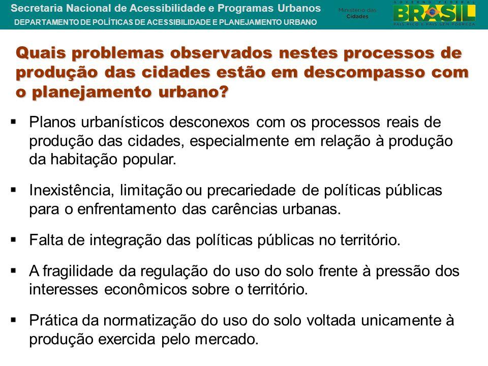 DEPARTAMENTO DE POLÍTICAS DE ACESSIBILIDADE E PLANEJAMENTO URBANO Secretaria Nacional de Acessibilidade e Programas Urbanos Quais problemas observados