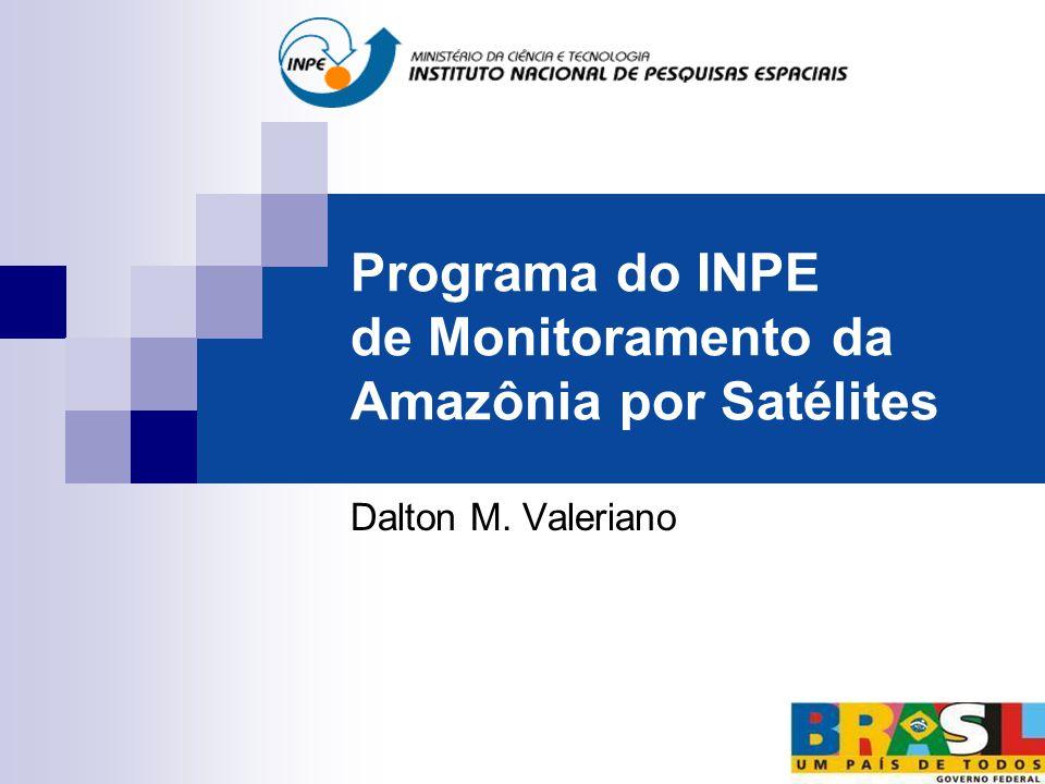 ~230 scenes Landsat/year Programa Amazônia – Aspectos gerais Orçamento R$ 2,5 Mi – 2 contratos com a FUNCATE Aproximadamente 30 pessoas envolvidas em desenvolvimento e operação Projetos PRODES, DETER, Estado da Floresta Disponibilidade na rede de método, dados e resultados www.obt.inpe.br  /prodes /prodes  /deter /deter  /Estado da Floresta: Degrad e Detex /Estado da Floresta  Assimilação de Radar ao sistema