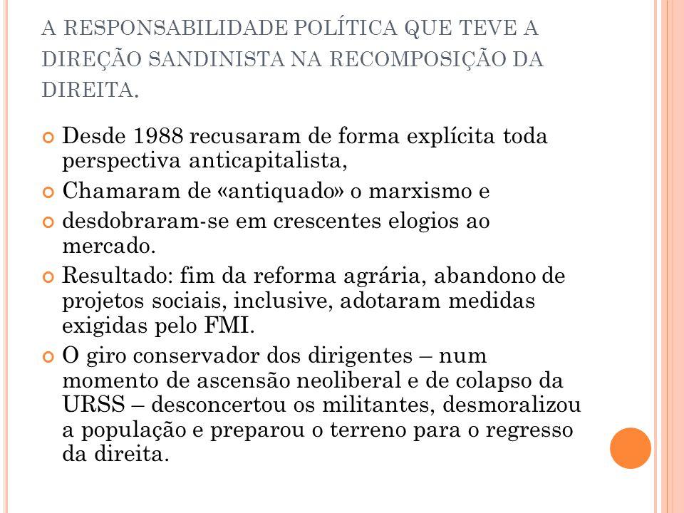 A RESPONSABILIDADE POLÍTICA QUE TEVE A DIREÇÃO SANDINISTA NA RECOMPOSIÇÃO DA DIREITA. Desde 1988 recusaram de forma explícita toda perspectiva anticap