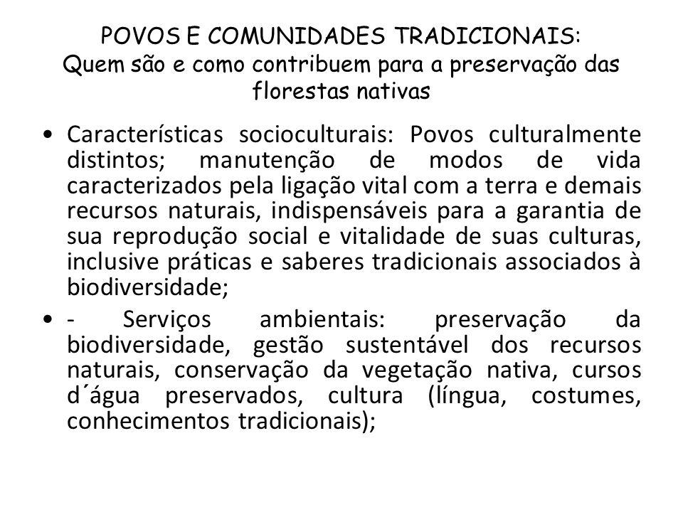 POVOS E COMUNIDADES TRADICIONAIS: Quem são e como contribuem para a preservação das florestas nativas Características socioculturais: Povos culturalme