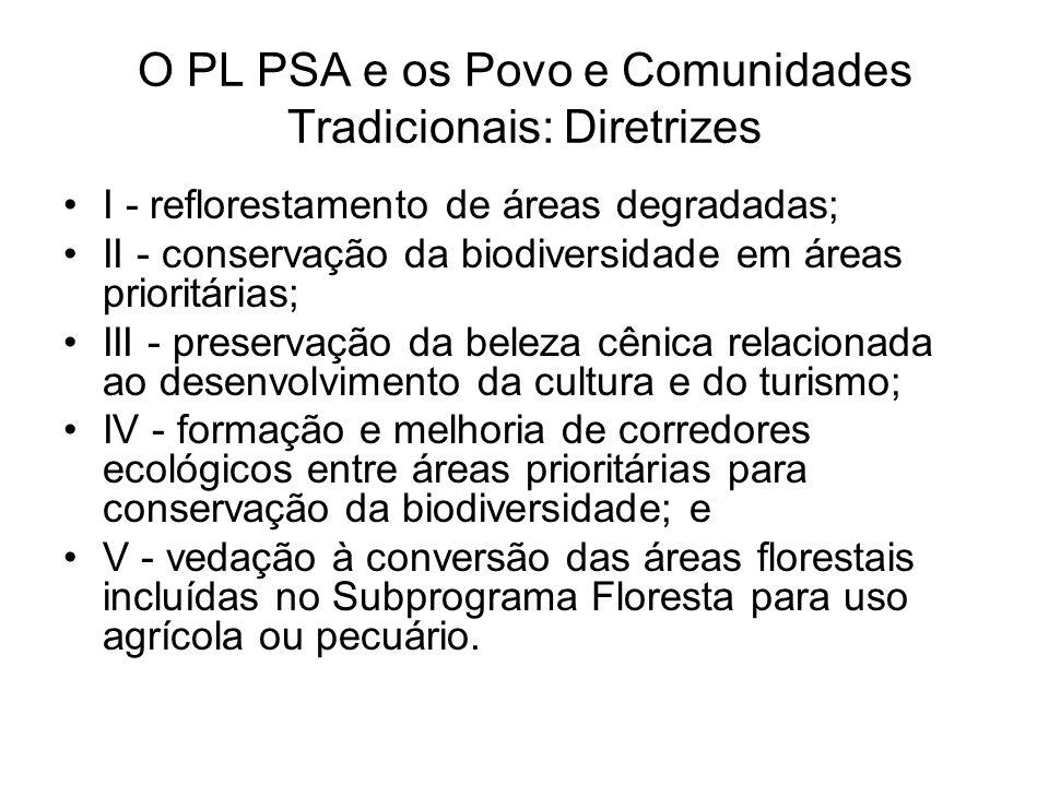O PL PSA e os Povo e Comunidades Tradicionais: Diretrizes I - reflorestamento de áreas degradadas; II - conservação da biodiversidade em áreas priorit