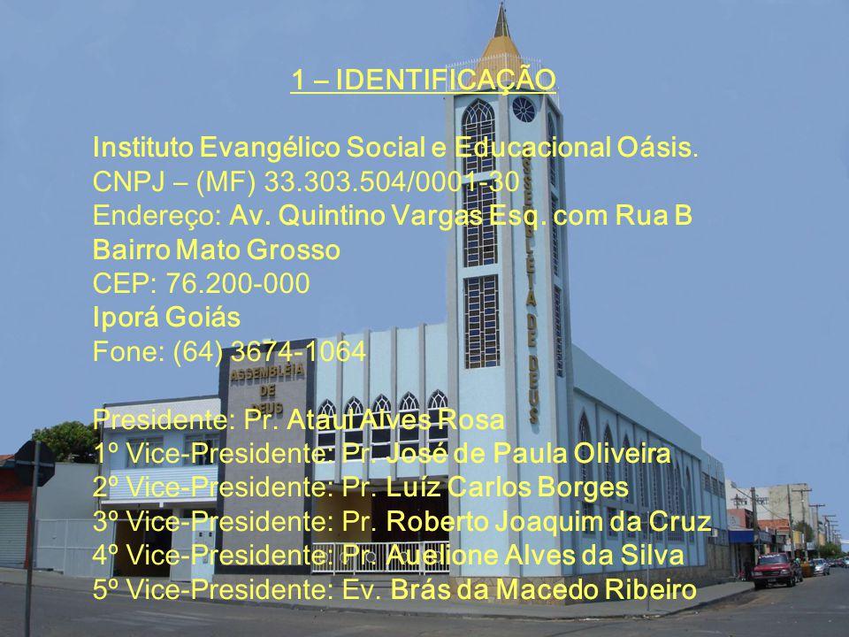 1 – IDENTIFICAÇÃO Instituto Evangélico Social e Educacional Oásis.