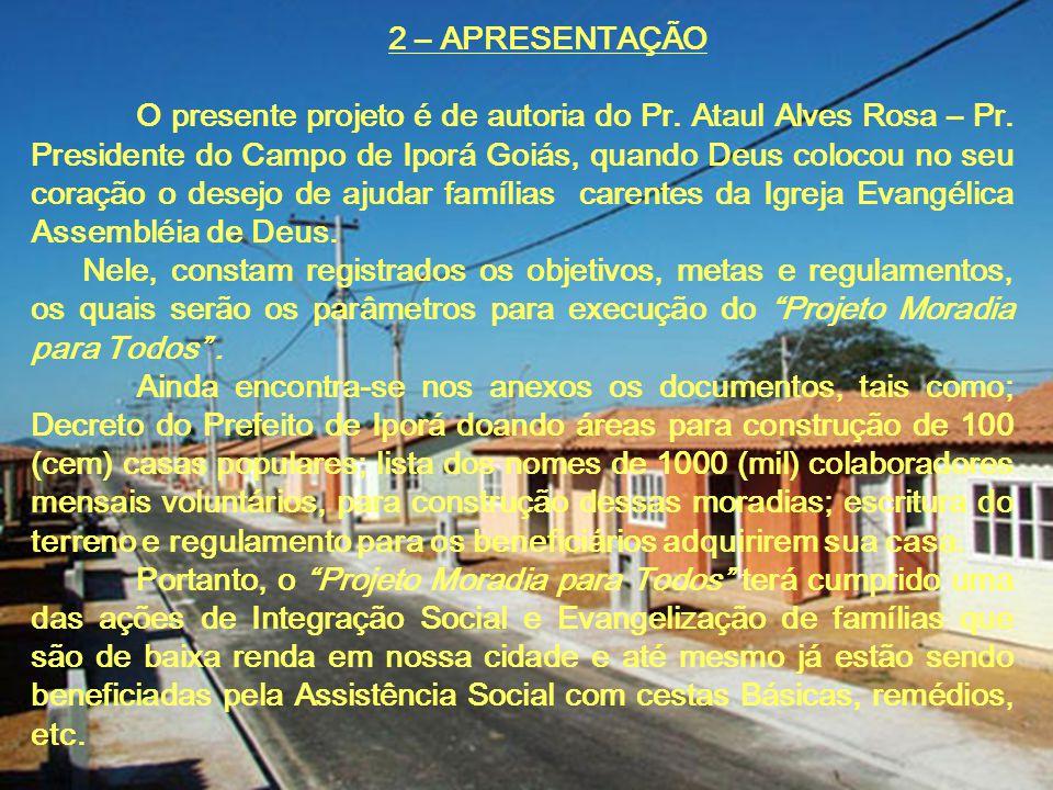 2 – APRESENTAÇÃO O presente projeto é de autoria do Pr.
