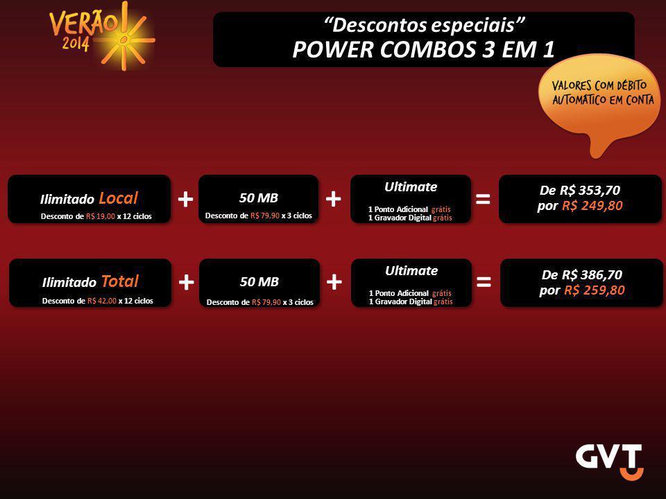 "Ilimitado Local 50 MB Ultimate + ""Descontos especiais"" POWER COMBOS 3 EM 1 Ilimitado Total Desconto de R$ 19,00 x 12 ciclos Desconto de R$ 42,00 x 12"