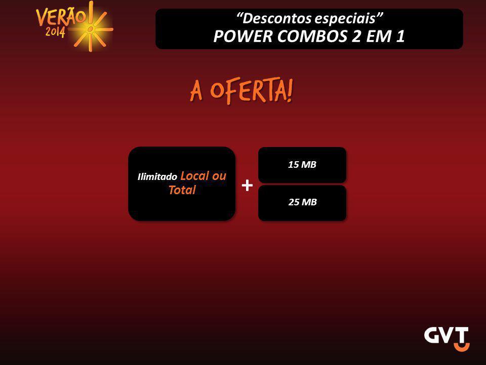 """Ilimitado Local ou Total 15 MB 25 MB + """"Descontos especiais"""" POWER COMBOS 2 EM 1"""