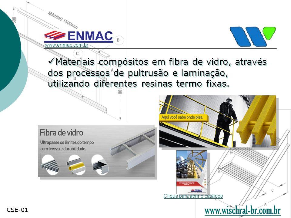 Materiais compósitos em fibra de vidro, através dos processos de pultrusão e laminação, utilizando diferentes resinas termo fixas. www.enmac.com.br Cl