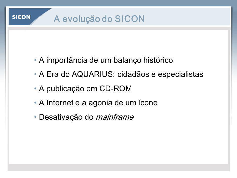 A evolução do SICON A importância de um balanço histórico A Era do AQUARIUS: cidadãos e especialistas A publicação em CD-ROM A Internet e a agonia de