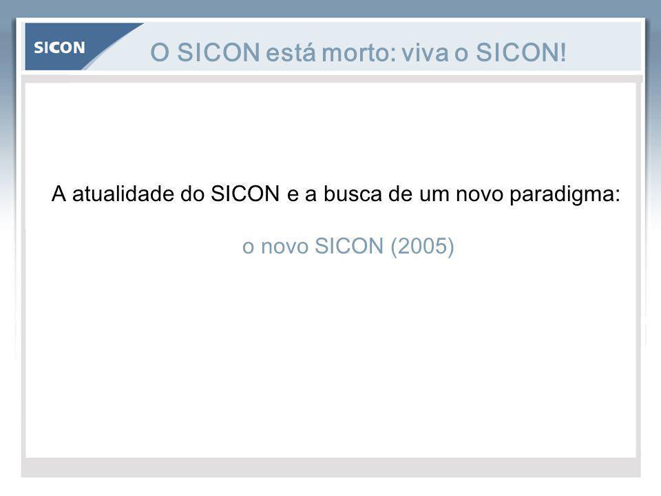 O SICON está morto: viva o SICON! A atualidade do SICON e a busca de um novo paradigma: o novo SICON (2005)