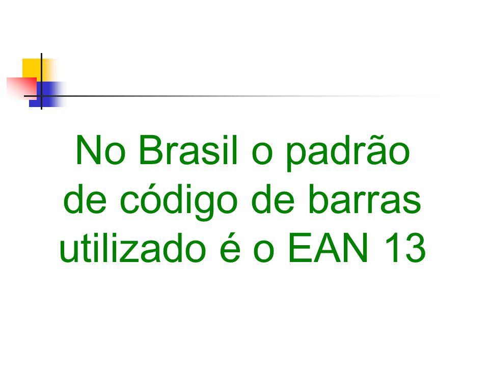 No Brasil o padrão de código de barras utilizado é o EAN 13