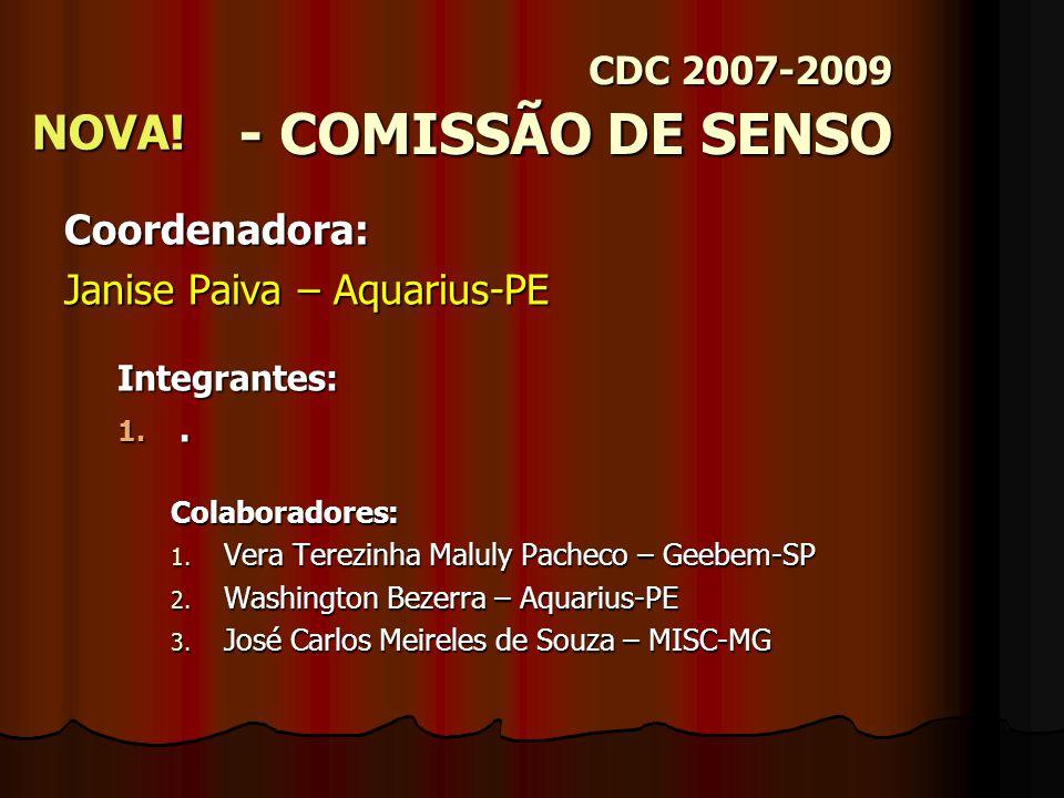CDC 2007-2009 COMISSÃO DE HISTÓRICO Coordenadora: Maria Áurea B.