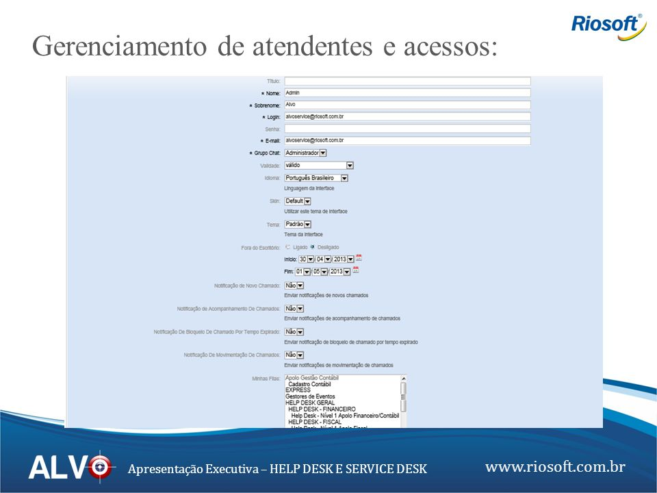www.riosoft.com.br Apresentação Executiva – HELP DESK E SERVICE DESK Gerenciamento de Tickets Abertura automática