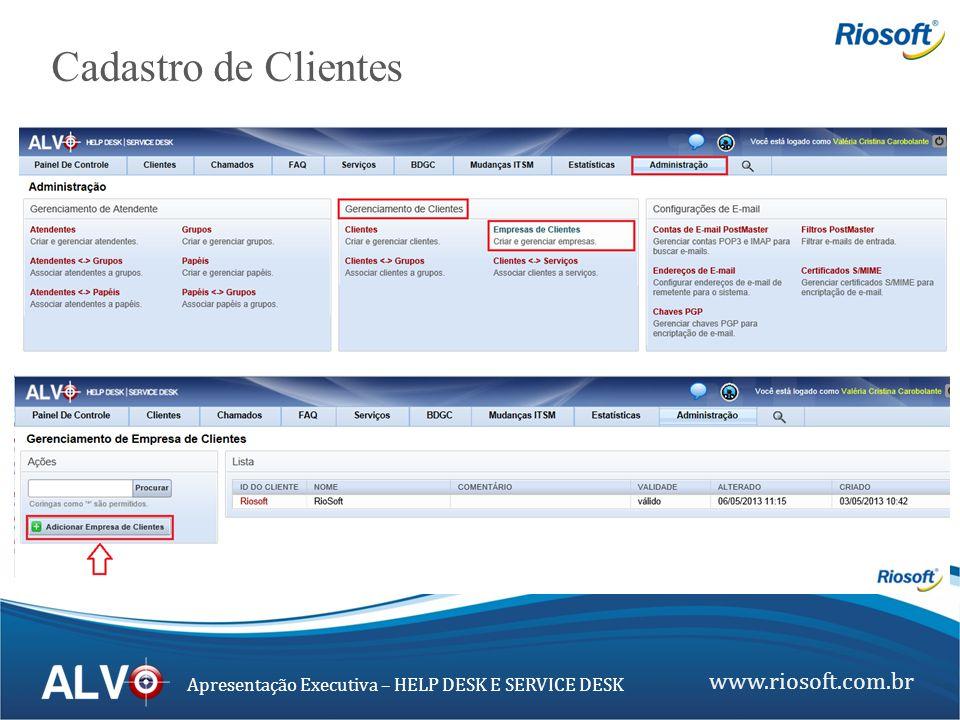 www.riosoft.com.br Apresentação Executiva – HELP DESK E SERVICE DESK O Alvo Help Desk e Service Desk permite que seja definido todo um workflow de comunicação entre o sistema, atendentes e clientes com respostas automáticas e notificações personalizadas.