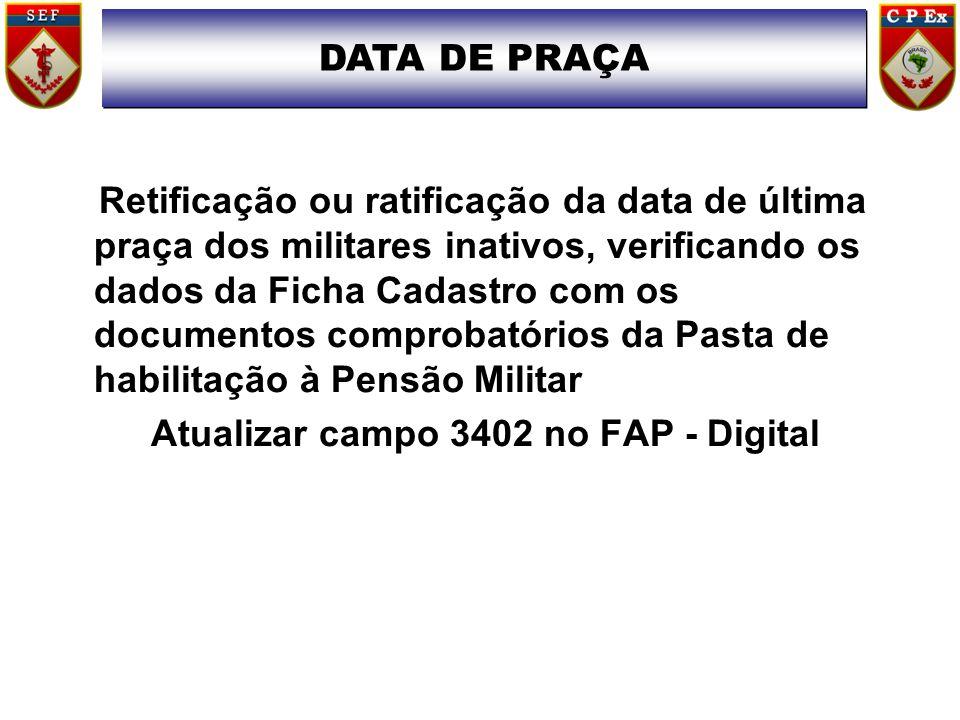 Retificação ou ratificação da data de última praça dos militares inativos, verificando os dados da Ficha Cadastro com os documentos comprobatórios da