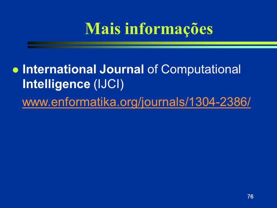 76 Mais informações International Journal of Computational Intelligence (IJCI) www.enformatika.org/journals/1304-2386/