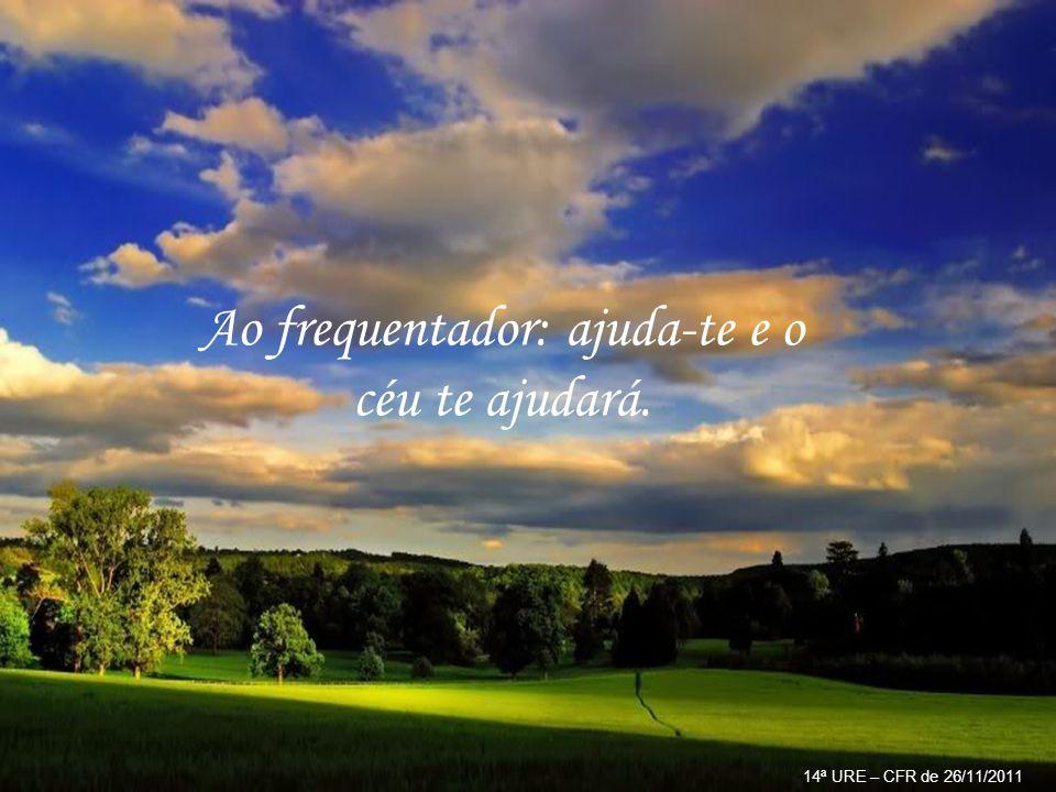 Ao tesoureiro: não esqueça de que onde está o tesouro de um homem está, também, o seu coração. 14ª URE – CFR de 26/11/2011