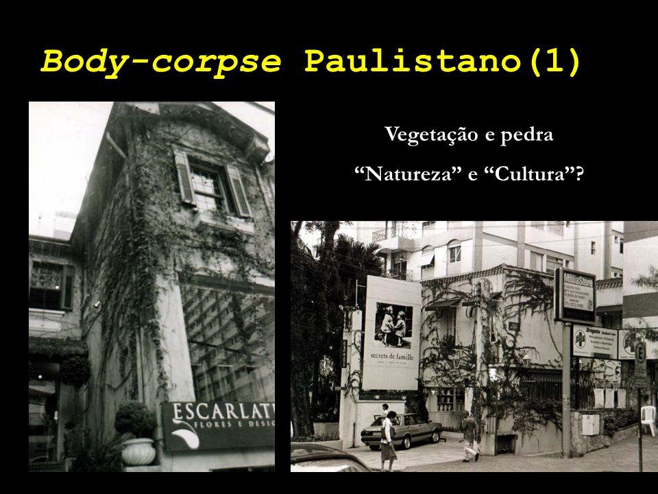 """Body-corpse Paulistano(1) Vegetação e pedra """"Natureza"""" e """"Cultura""""?"""