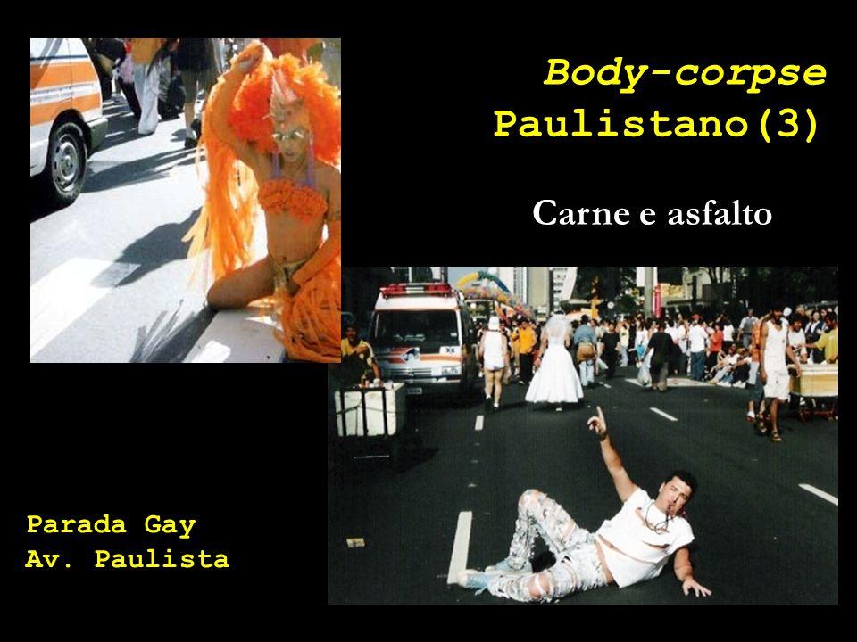 Body-corpse Paulistano(3) Carne e asfalto Parada Gay Av. Paulista