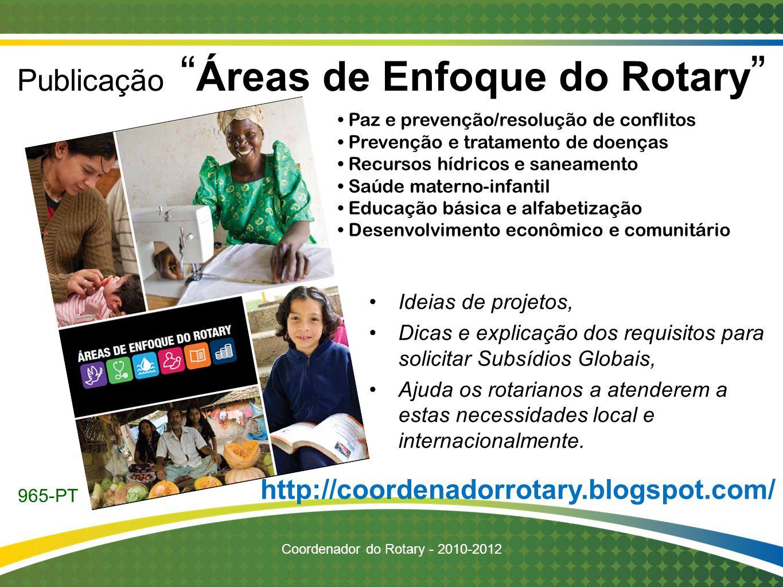 http://coordenadorrotary.blogspot.com/ Ideias de projetos, Dicas e explicação dos requisitos para solicitar Subsídios Globais, Ajuda os rotarianos a a