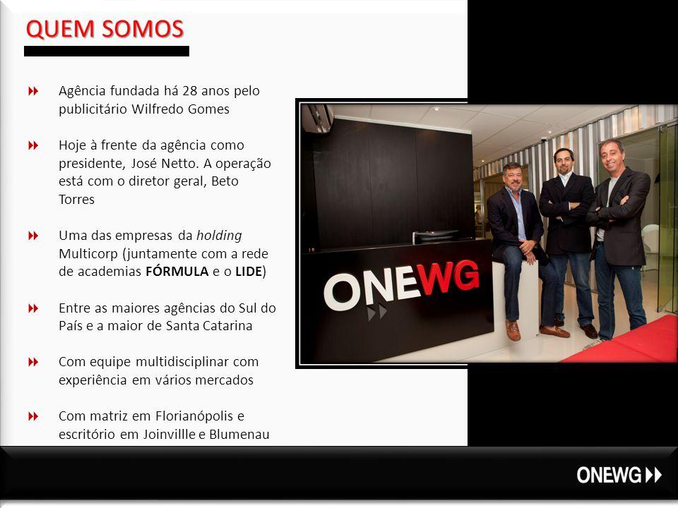 QUEM SOMOS  Agência fundada há 28 anos pelo publicitário Wilfredo Gomes  Hoje à frente da agência como presidente, José Netto.