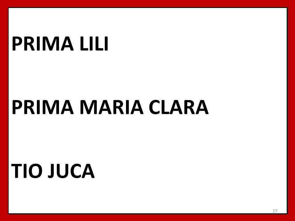 PRIMA LILI PRIMA MARIA CLARA TIO JUCA 27