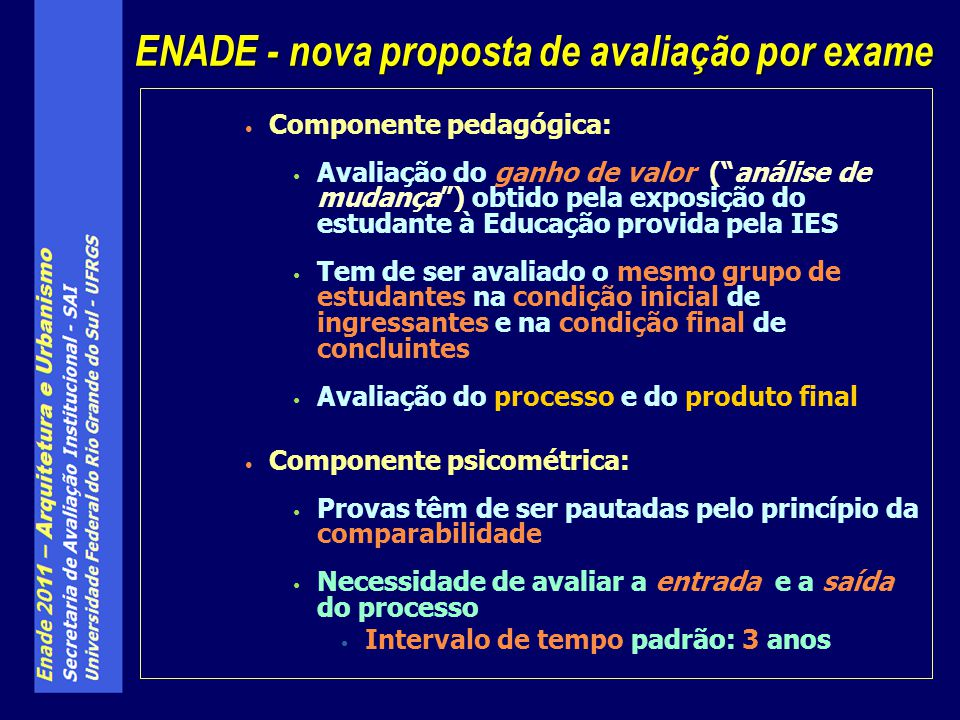 """Componente pedagógica: Avaliação do ganho de valor (""""análise de mudança"""") obtido pela exposição do estudante à Educação provida pela IES Tem de ser av"""