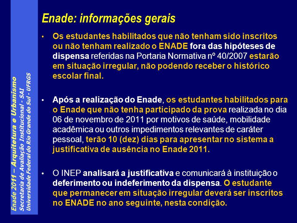 Os estudantes habilitados que não tenham sido inscritos ou não tenham realizado o ENADE fora das hipóteses de dispensa referidas na Portaria Normativa