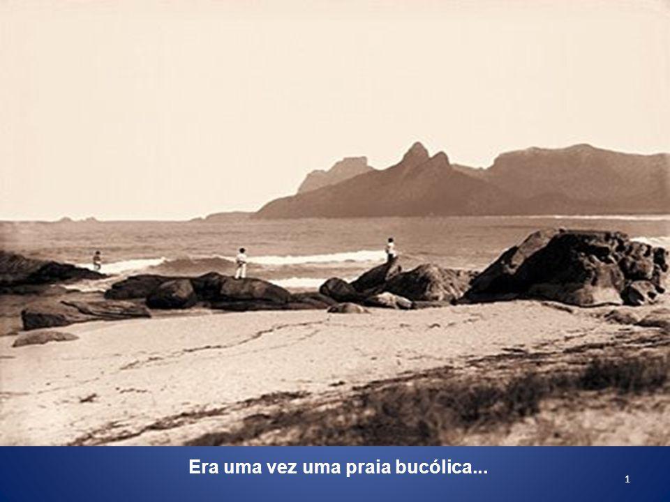 1 Era uma vez uma praia bucólica...