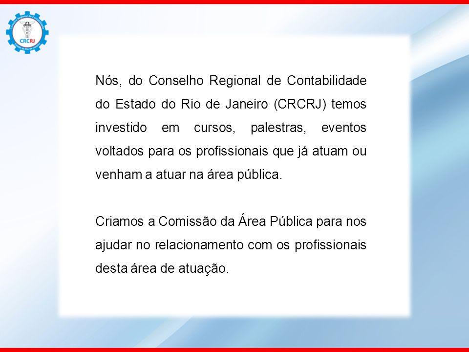 Nós, do Conselho Regional de Contabilidade do Estado do Rio de Janeiro (CRCRJ) temos investido em cursos, palestras, eventos voltados para os profissi