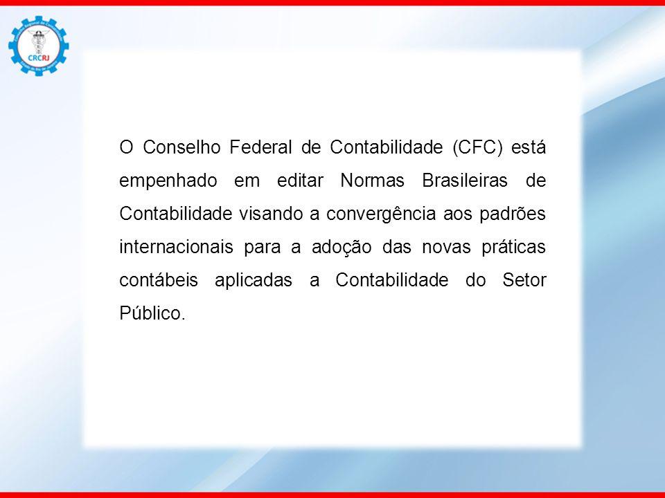 O Conselho Federal de Contabilidade (CFC) está empenhado em editar Normas Brasileiras de Contabilidade visando a convergência aos padrões internaciona