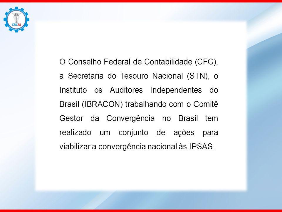 O Conselho Federal de Contabilidade (CFC), a Secretaria do Tesouro Nacional (STN), o Instituto os Auditores Independentes do Brasil (IBRACON) trabalha