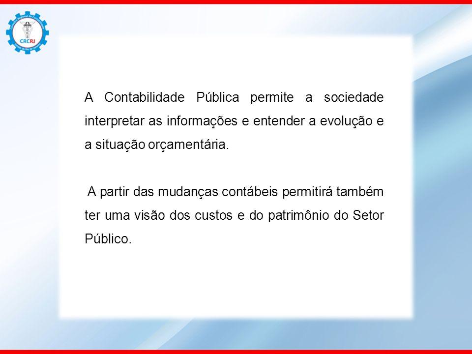 A Contabilidade Pública permite a sociedade interpretar as informações e entender a evolução e a situação orçamentária. A partir das mudanças contábei