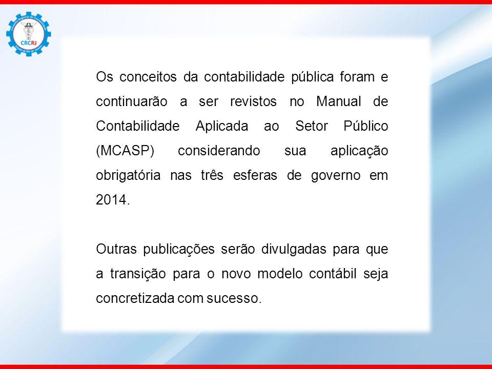 Os conceitos da contabilidade pública foram e continuarão a ser revistos no Manual de Contabilidade Aplicada ao Setor Público (MCASP) considerando sua