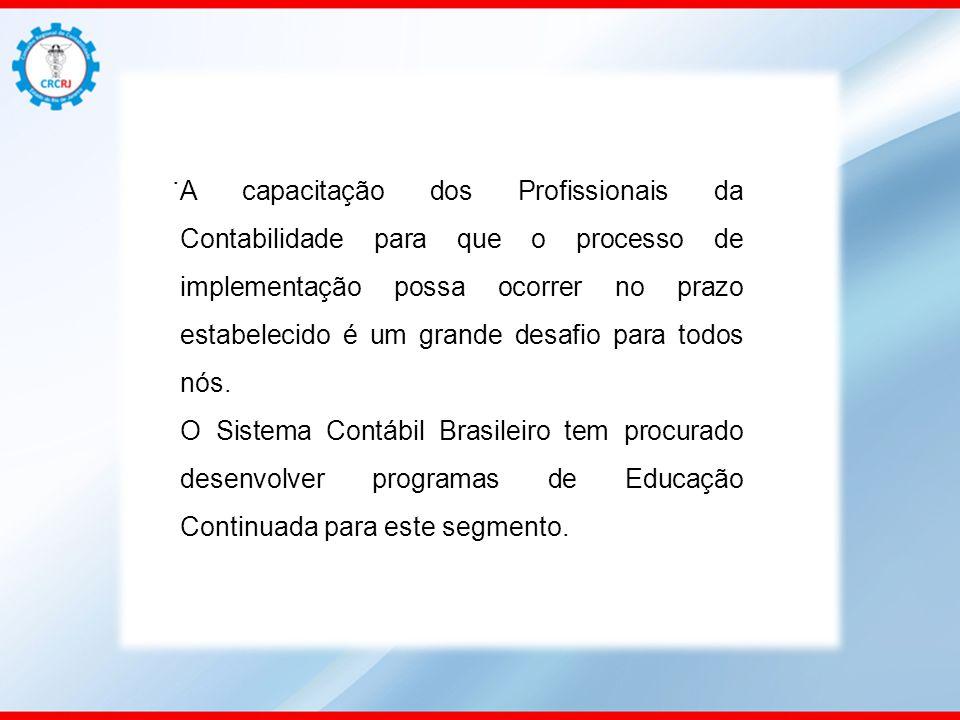 . A capacitação dos Profissionais da Contabilidade para que o processo de implementação possa ocorrer no prazo estabelecido é um grande desafio para t