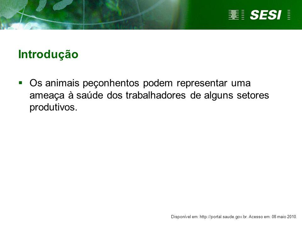 Introdução  Os animais peçonhentos podem representar uma ameaça à saúde dos trabalhadores de alguns setores produtivos.