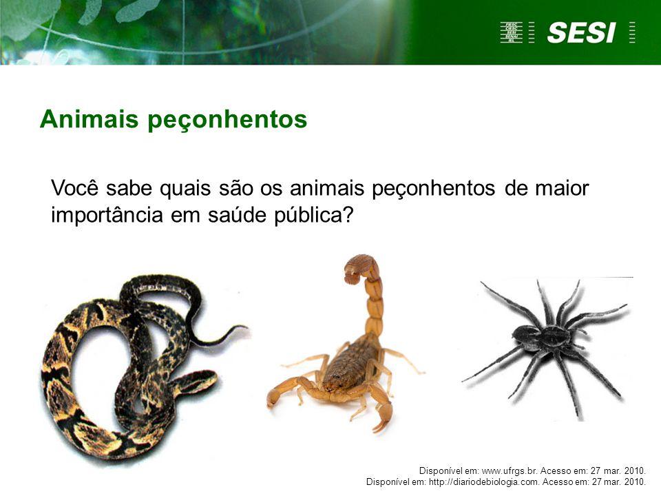 Animais peçonhentos Disponível em: www.ufrgs.br. Acesso em: 27 mar. 2010. Disponível em: http://diariodebiologia.com. Acesso em: 27 mar. 2010. Você sa