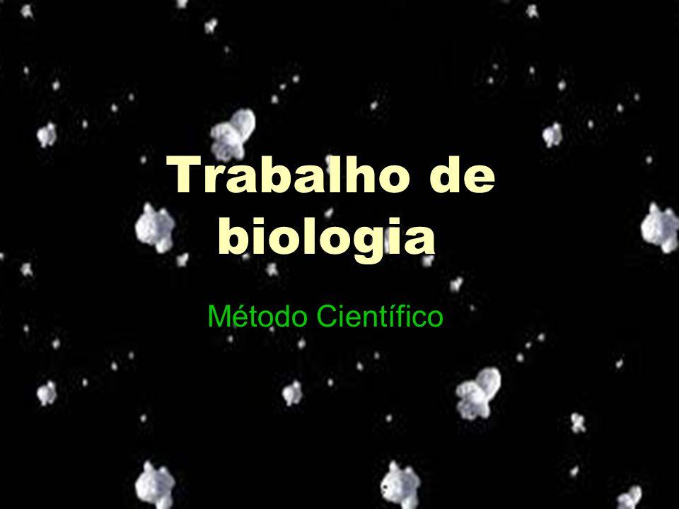 Trabalho de biologia Trabalho de biologia Método Científico Método Científico