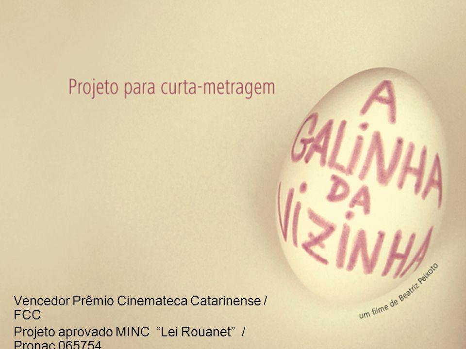 "Vencedor Prêmio Cinemateca Catarinense / FCC Projeto aprovado MINC ""Lei Rouanet"" / Pronac 065754"