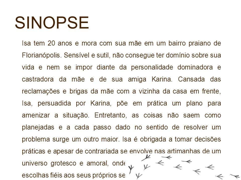 SINOPSE Isa tem 20 anos e mora com sua mãe em um bairro praiano de Florianópolis. Sensível e sutil, não consegue ter domínio sobre sua vida e nem se i