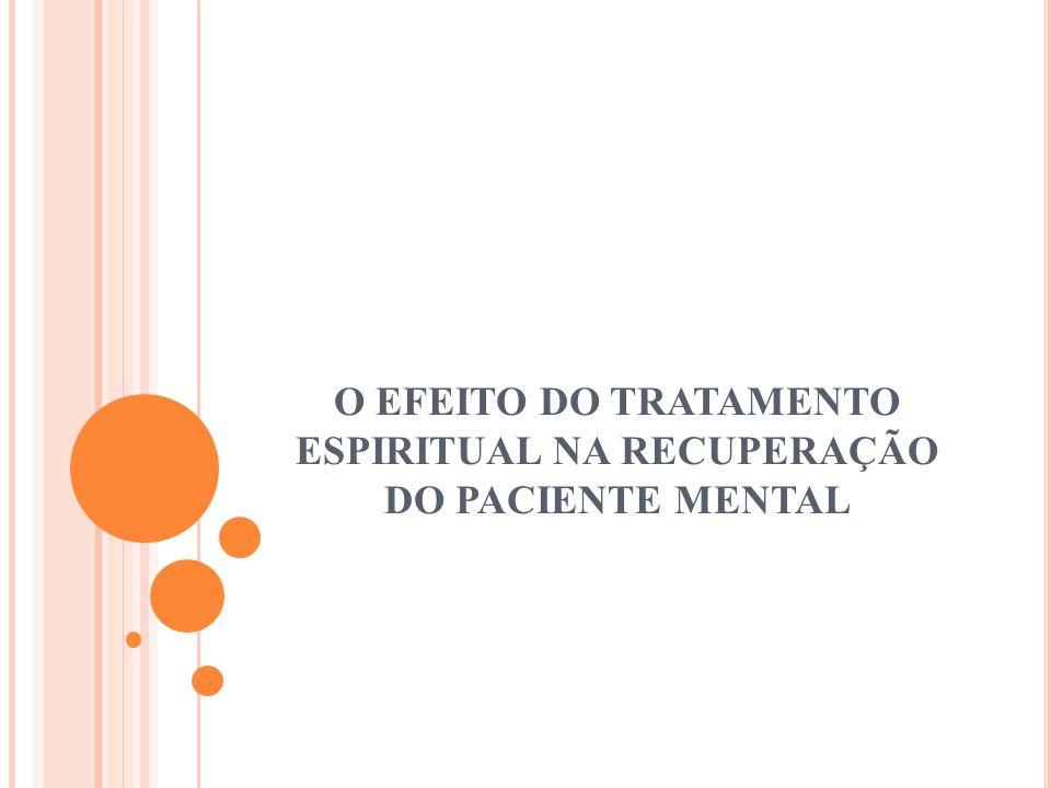 O EFEITO DO TRATAMENTO ESPIRITUAL NA RECUPERAÇÃO DO PACIENTE MENTAL