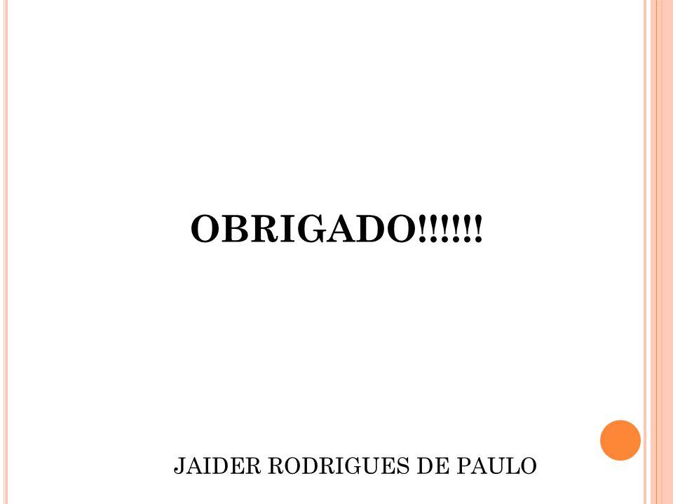 OBRIGADO!!!!!! JAIDER RODRIGUES DE PAULO