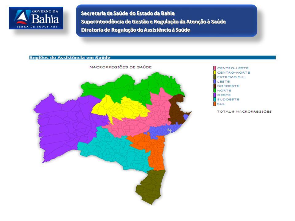 Secretaria da Saúde do Estado da Bahia Superintendência de Gestão e Regulação da Atenção à Saúde Diretoria de Regulação da Assistência à Saúde Secreta