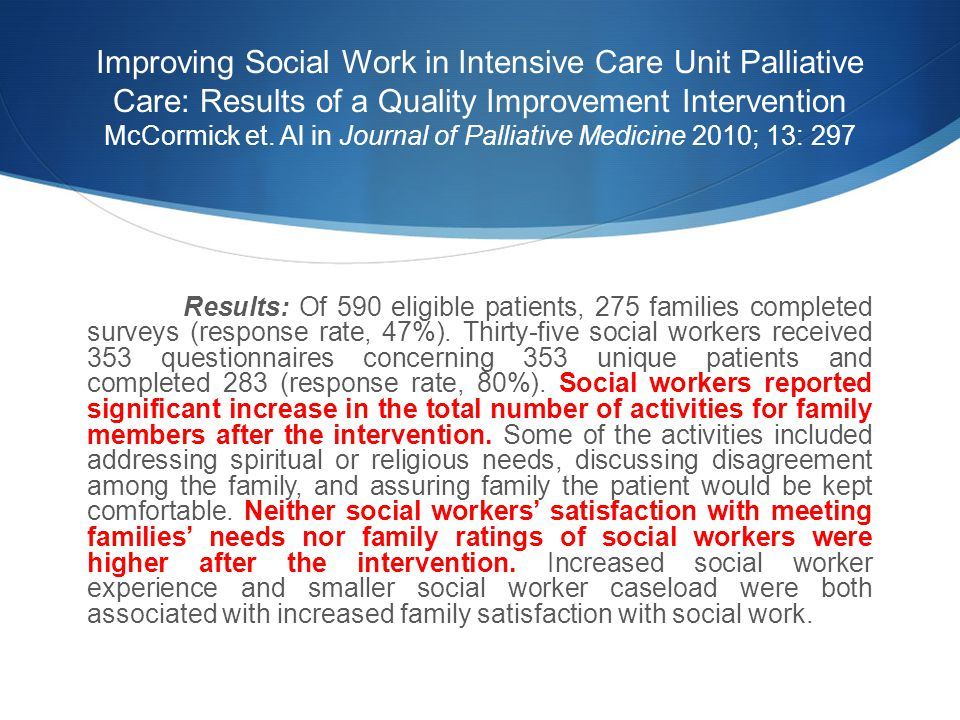 Improving Social Work in Intensive Care Unit Palliative Care: Results of a Quality Improvement Intervention McCormick et. Al in Journal of Palliative