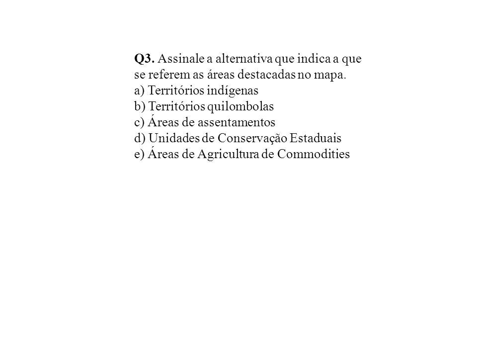 Q3. Assinale a alternativa que indica a que se referem as áreas destacadas no mapa. a) Territórios indígenas b) Territórios quilombolas c) Áreas de as