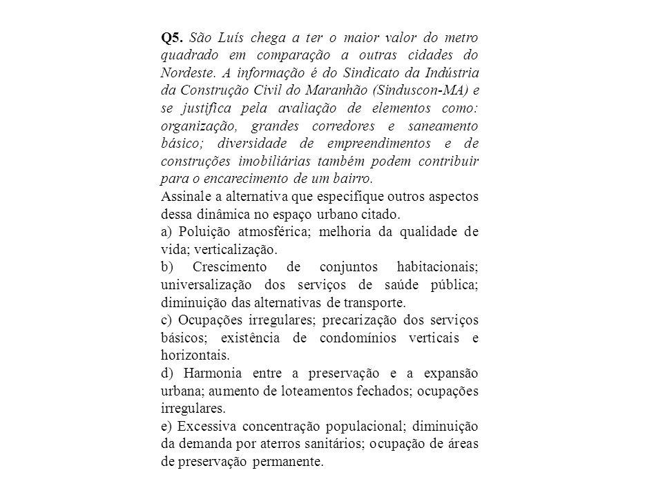 Q5. São Luís chega a ter o maior valor do metro quadrado em comparação a outras cidades do Nordeste. A informação é do Sindicato da Indústria da Const