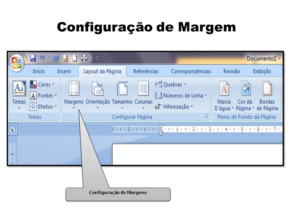 Configuração de Margem Configuração de Margens