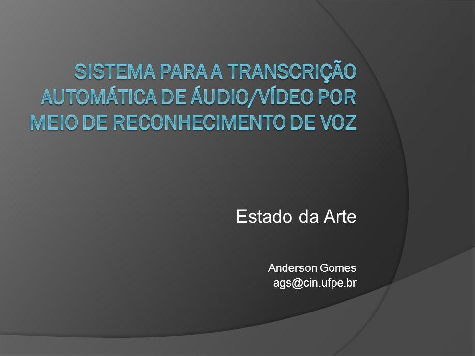 Estado da Arte Anderson Gomes ags@cin.ufpe.br