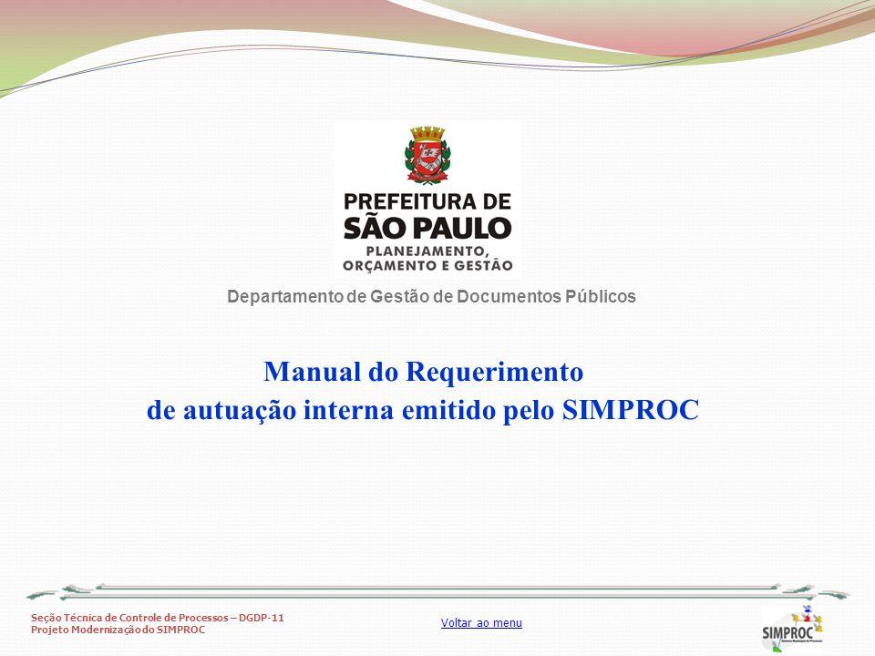Seção Técnica de Controle de Processos – DGDP-11 Projeto Modernização do SIMPROC Voltar ao menu Assunto e Subassunto do processo.